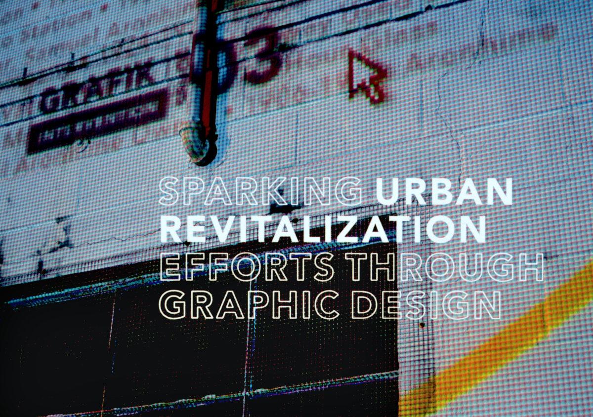 Grafik Intervention: Sparking Urban Revitalization Efforts Through Graphic Design