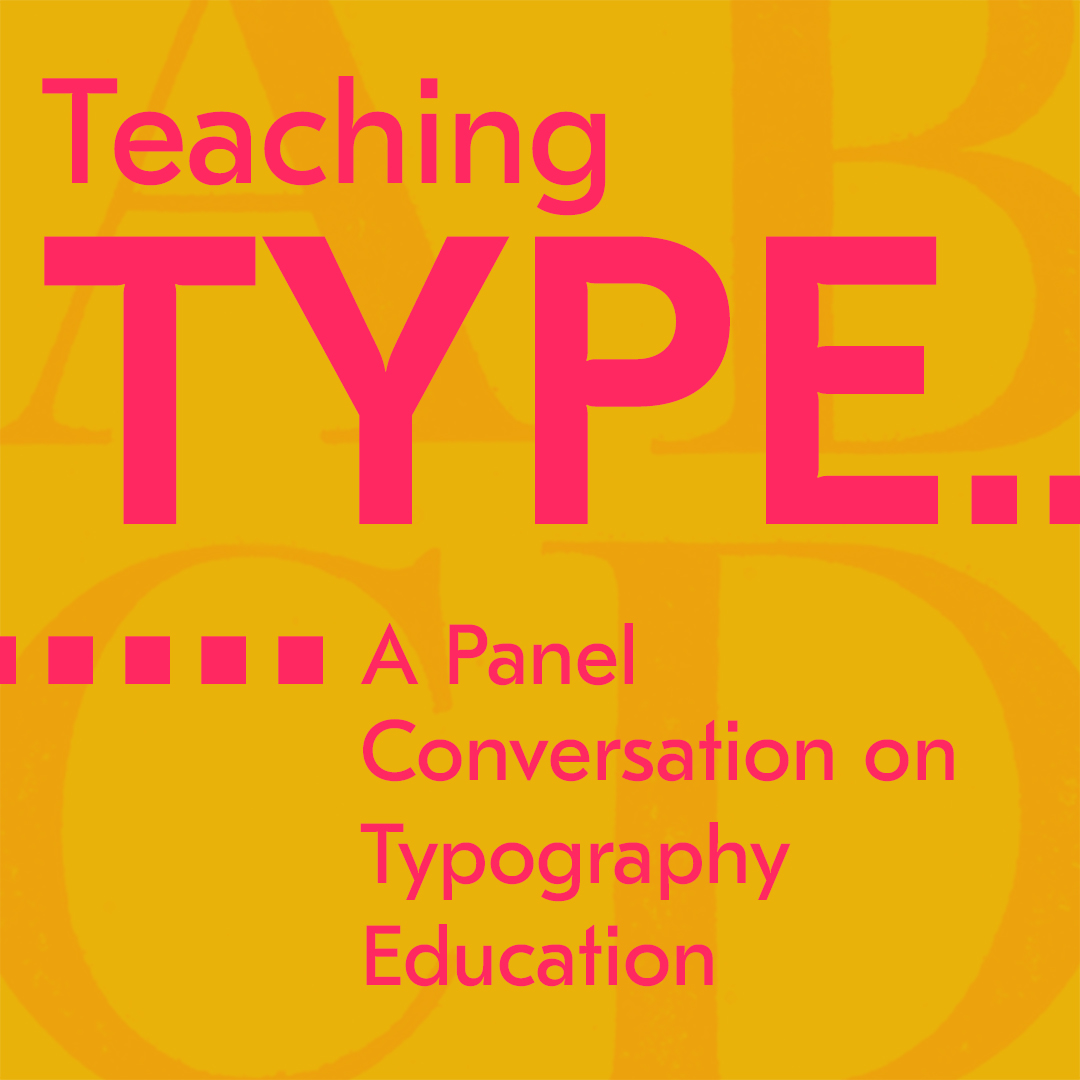 Teaching Type: A Panel Conversation on Typography Education