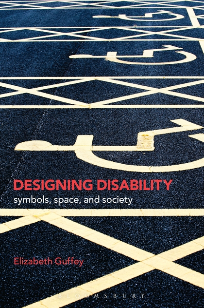 Designing Disability: A New Book by Elizabeth Guffey