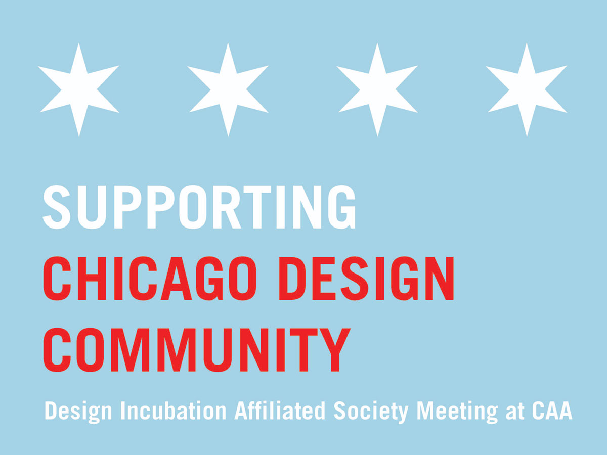 Supporting the Chicago Design Community | Design Incubation Affiliated Society Meeting @CAA