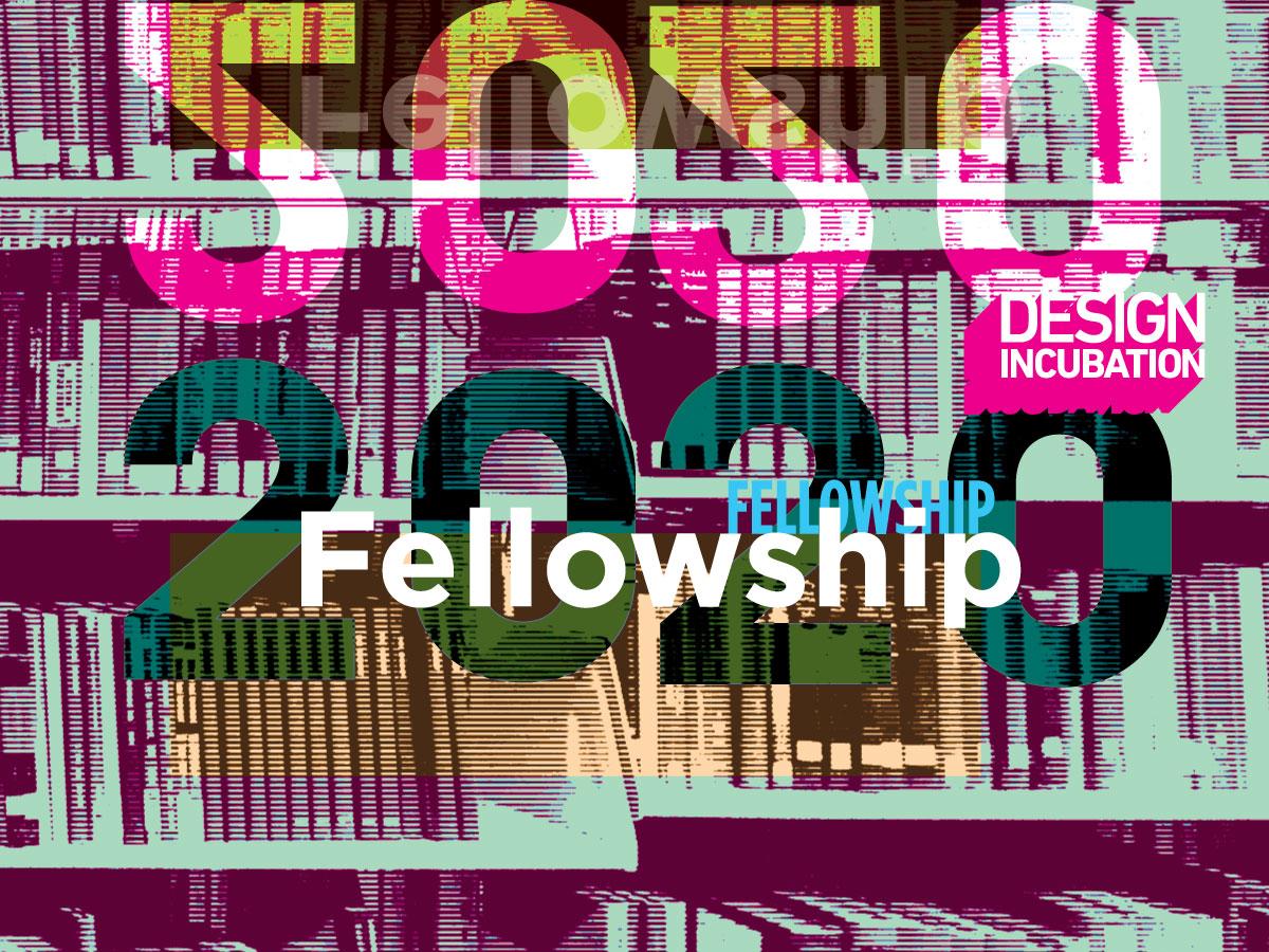 Design Incubation Fellowship Program 2020