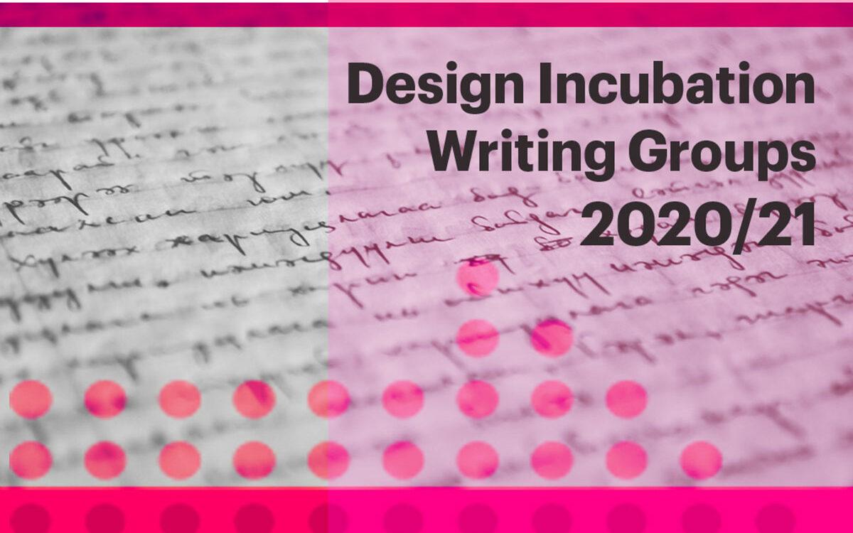 Design Incubation Writing Groups