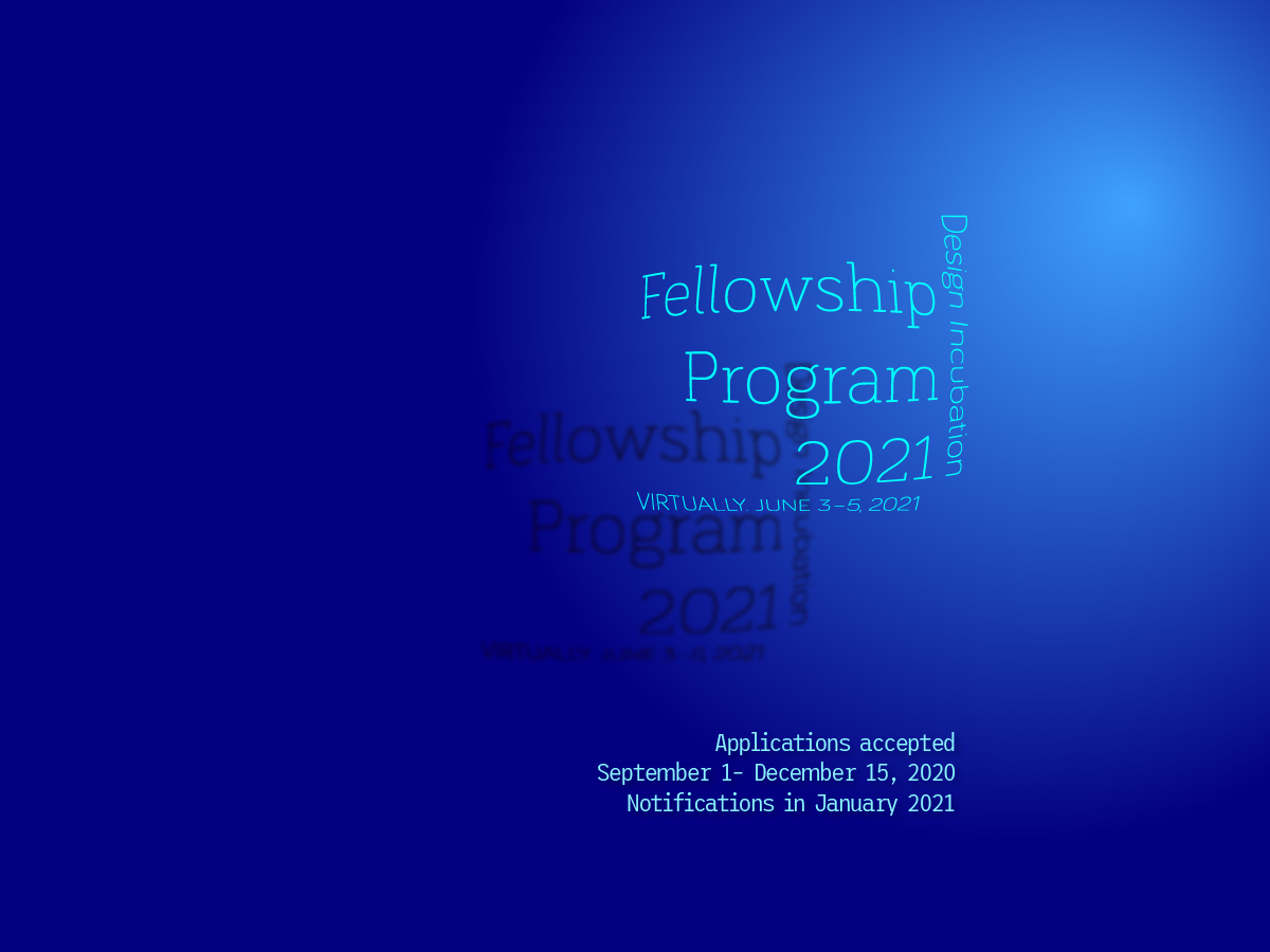 CFP: The Fellowship Program at Design Incubation 2021