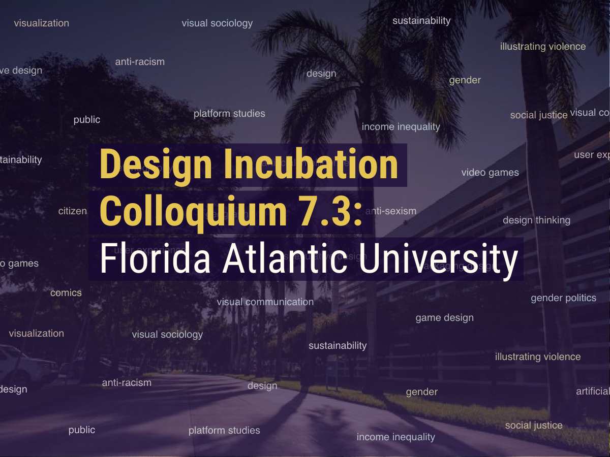 Design Incubation Colloquium 7.3: Florida Atlantic University