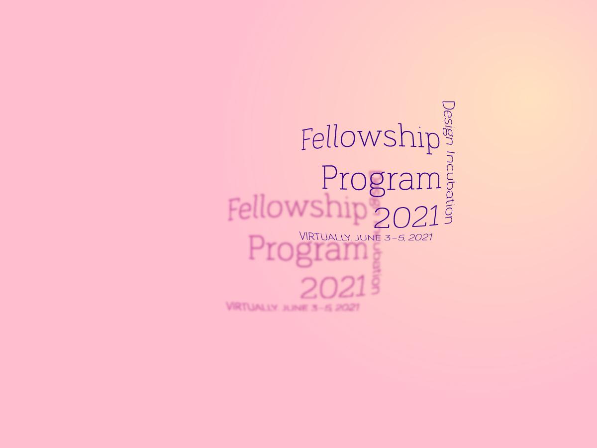 Design Incubation Writing Fellowship 2021