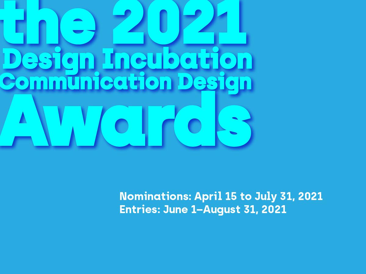 CFP: 2021 Design Incubation Communication Design Awards