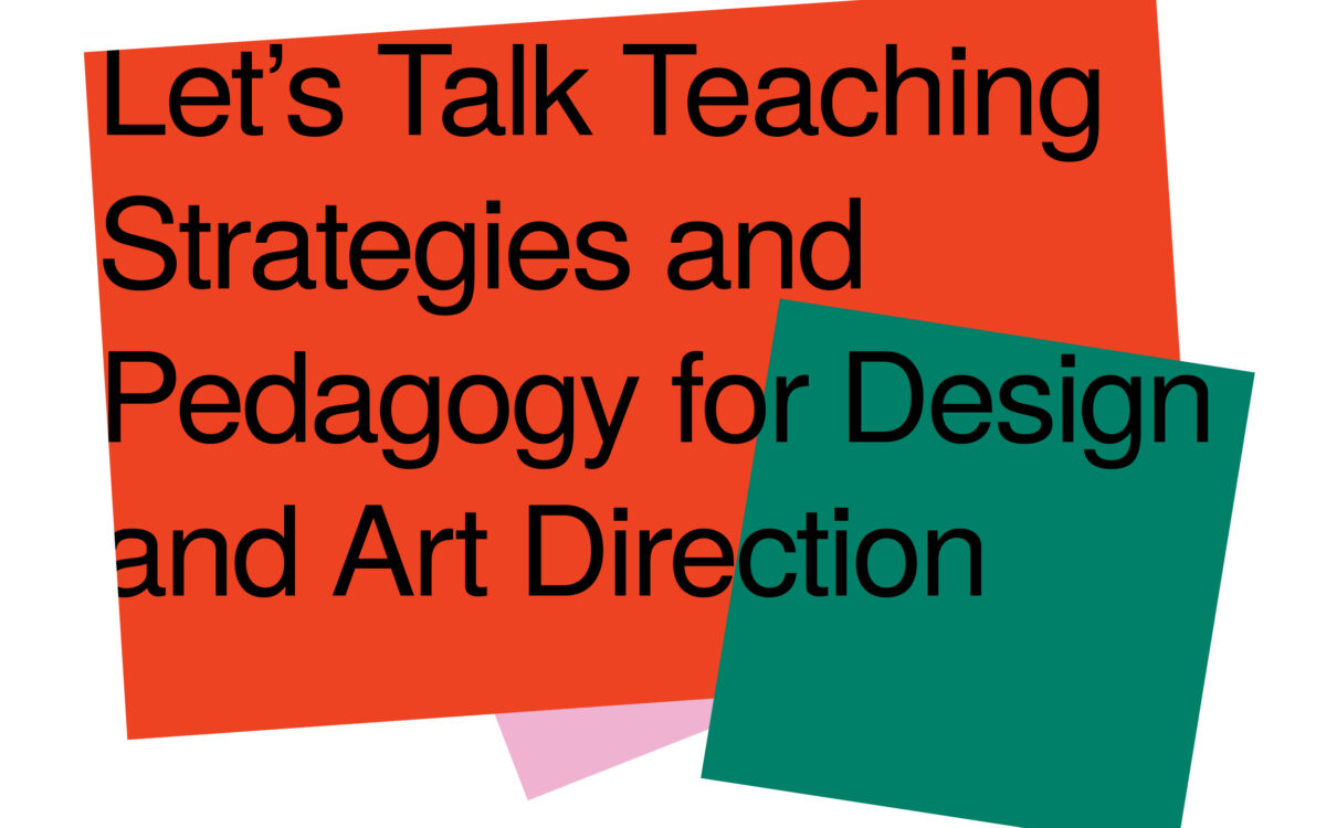 Let's Talk Teaching Strategies and Pedagogy for Design and Art Direction