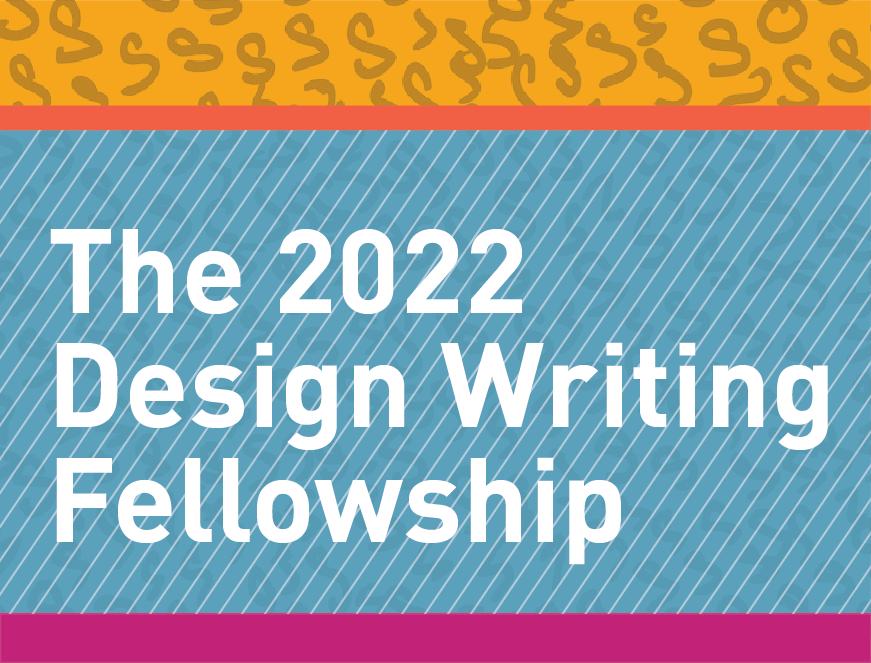 Design Writing Fellowship